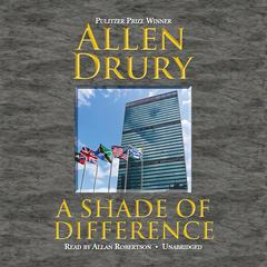 A Shade of Difference by Allen Drury