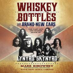 Whiskey Bottles and Brand-New Cars by Mark Ribowsky