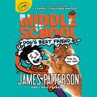 Middle School: Dog's Best Friend by James Patterson, Chris Tebbetts