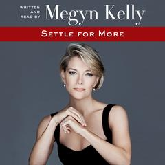 Settle for More by Megyn Kelly