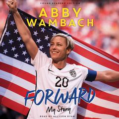 Forward, Young Readers' Edition by Abby Wambach