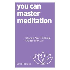 You Can Master Meditation by David Fontana