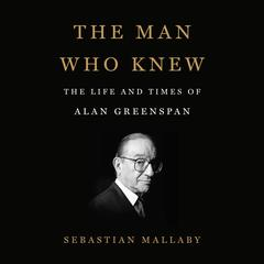 The Man Who Knew by Sebastian Mallaby