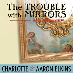 The Trouble with Mirrors by Aaron Elkins