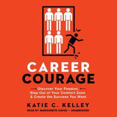 Career Courage by Katie C. Kelley