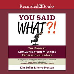 You Said What?! by Kim Zoller, Kerry Preston