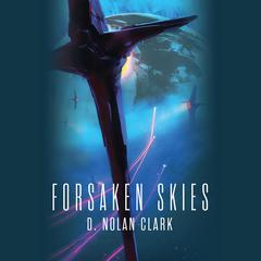 Forsaken Skies by D. Nolan Clark