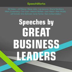 Speeches by Great Business Leaders  by SpeechWorks