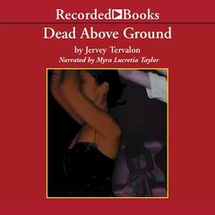 Dead Above Ground by Jervey Tervalon