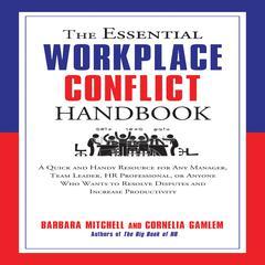 The Essential Workplace Conflict Handbook by Barbara Mitchell, Cornelia Gamlem