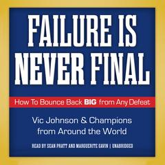 Failure Is Never Final by Vic Johnson