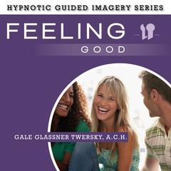 Feeling Good by Gale Glassner Twersky