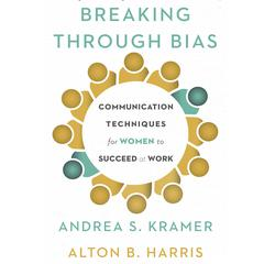 Breaking through Bias by Alton B. Harris, Cynthia K. Harris, Andrea S. Kramer