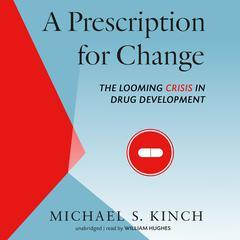 A Prescription for Change by Michael Kinch