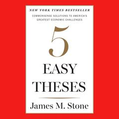 Five Easy Theses by James M. Stone