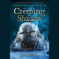 Lockwood & Co. The Creeping Shadow by Jonathan Stroud
