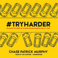 #TryHarder by Chase Patrick Murphy