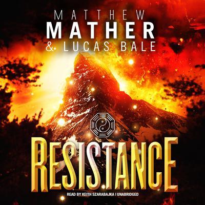 Resistance by Matthew Mather, Lucas Bale