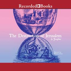 The Destruction of Jerusalem by Josephus