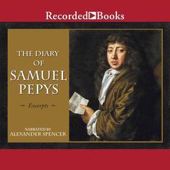 The Diary of Samuel Pepys: Excerpts by Samuel Pepys