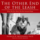 The Other End of the Leash by Patricia B. McConnell, PhD