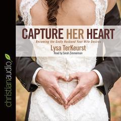 Capture Her Heart by Lysa TerKeurst