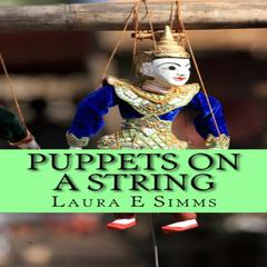 Puppets on A String by Laura E Simms