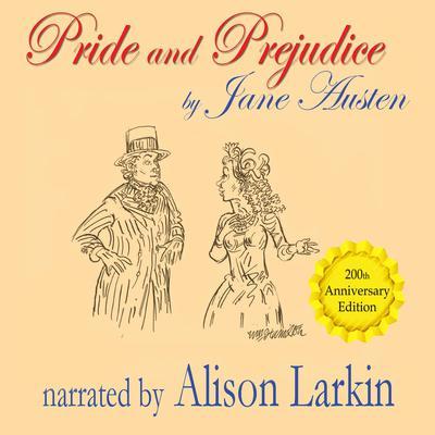 Pride and Prejudice—The 200th Anniversary Audio Edition by Jane Austen