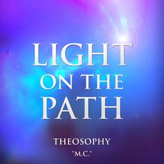 Light on the Path by M.C.