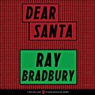 Dear Santa by Ray Bradbury