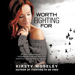 Worth Fighting For by Kristy Moseley