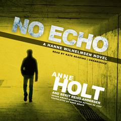 No Echo by Anne Holt, Berit Reiss-Andersen