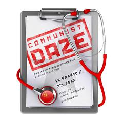 Communist Daze by Vladimir A. Tsesis, MD