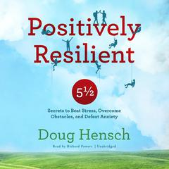 Positively Resilient by Doug Hensch