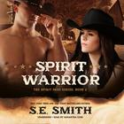 Spirit Warrior by S.E. Smith