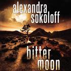 Bitter Moon by Alexandra Sokoloff