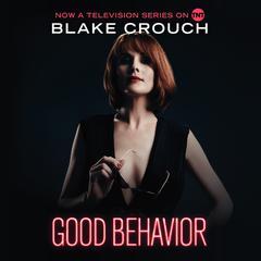 Good Behavior by Blake Crouch