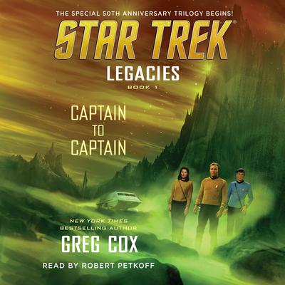 Legacies: Book 1: Captain to Captain by Greg Cox