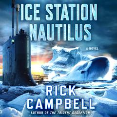Ice Station Nautilus by Rick Campbell