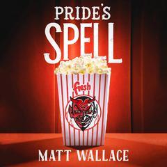 Pride's Spell by Matt Wallace