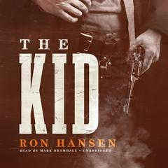 The Kid by Ron Hansen