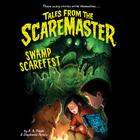 Swamp Scarefest by B. A. Frade