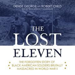 The Lost Eleven by Denise George, Robert Child