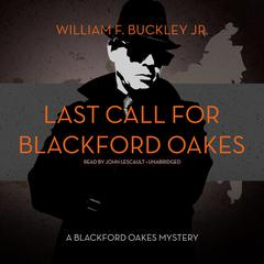 Last Call for Blackford Oakes by William F. Buckley Jr.