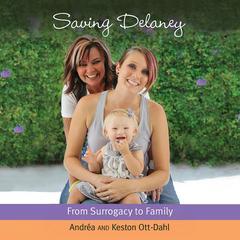Saving Delaney by Keston Ott-Dahl, Andrea Ott-Dahl