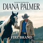 Fire Brand by Diana Palmer
