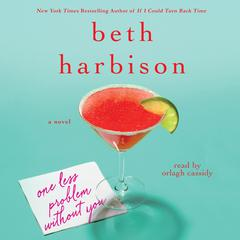 One Less Problem Without You by Beth Harbison