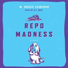 Repo Madness by W. Bruce Cameron