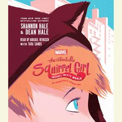 The Unbeatable Squirrel Girl Squirrel Meets World by Shannon Hale, Dean Hale