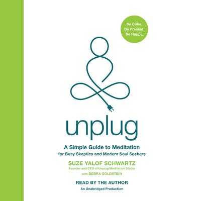 Unplug by Debra Goldstein, Suze Yalof Schwartz